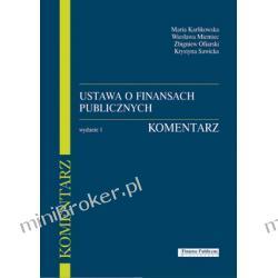 Ustawa o finansach publicznych. Komentarz - Maria Karlikowska, Wiesława Miemiec, Zbigniew Ofiarski, Krystyna Sawicka