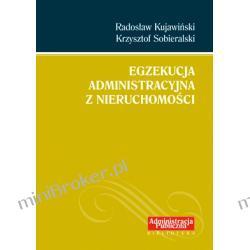 Egzekucja administracyjna z nieruchomości - Radosław Kujawiński, Krzysztof Sobieralski