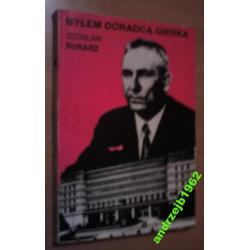 Byłem doradzą Gierka   Zdzisław Rurasz  Gierek