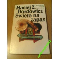 (*_*)   Maciej Z. Bordowicz Swieto na Zapas  (*_*)