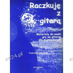 Franciszek Wieczorek - Raczkuję z gitarą. Materiały do nauki gry na gitarze dla najmłodszych (EM 022)