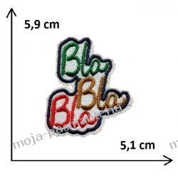 APLIKACJA NAPRASOWANKA - NAPIS BLA BLA BLA- 5,9x5,1cm Rękodzieło