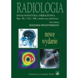 Radiologia Diagnostyka obrazowa. Rtg, TK, USG, MR