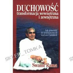 Duchowość - transformacja wewnętrzna i zewnętrzna - Swami Rama