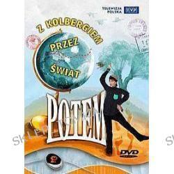 Kabaret Potem - Z Kolbergiem przez świat (2007)