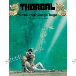 Thorgal - część 12 Miasto zaginionego Boga (okładka twarda)