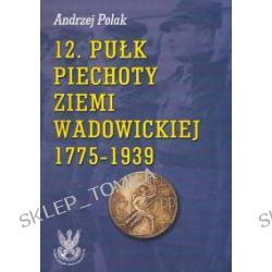 12 pułk piechoty Ziemi Wadowickiej 1775-1939