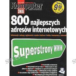 800 najlepszych adresów internetowych. Biblioteczka komputer świat