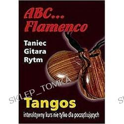 """ABC .... Flamenco"" interaktywny kurs tańca i gitary flamenco"
