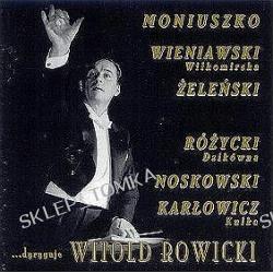 ...dyryguje Witold Rowicki: Dzieła kompozytorów polskich Vol.1