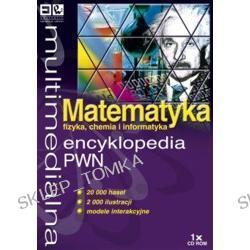 Multimedialna encyklopedia PWN Matematyka, fizyka, chemia, informatyka (PC)