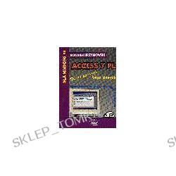 Access 7 PL dla Windows 95. Twoja pierwsza baza danych