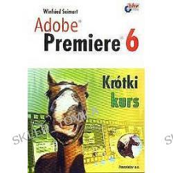 Adobe Premiere 6. Krótki kurs