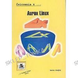 Aurox Linux. Ćwiczenia z ...