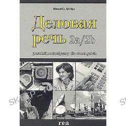 Język rosyjski, Dielowaja Riecz 2a/2b - poradnik metodyczny dla nauczyciela