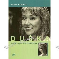 Duśka czyli rzecz o Darii Trafankowskiej