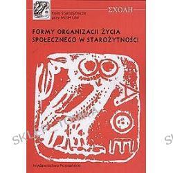 Formy Organizacji Życia Społecznego w Starożytności