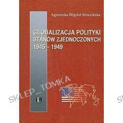 Globalizacja polityki Stanów Zjednoczonych 1945-1949