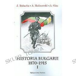 Historia Bułgarii 1870-1915 materiały źródłowe z komentarzami tom 1