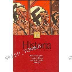 Historia Powszechna. Wiek totalitaryzmu - I wojna światowa i zarzewie II wojny światowej - tom 18