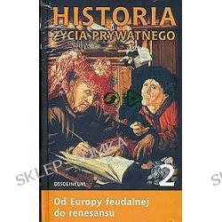Historia życia prywatnego - tom 2. Od Europy feudalnej do renesansu