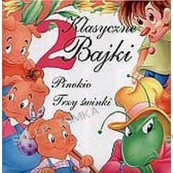 2 Klasyczne Bajki. Pinokio i Trzy Świnki