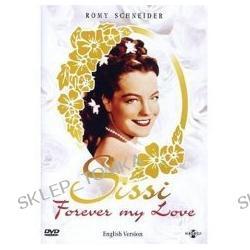 Sissi: Forever My Love ( Sissi / Sissi, die Junge Kaiserin / Sissi, Schicksalsjahre Einer Kaiserin )