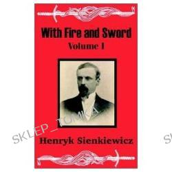 With Fire and Sword, Vol. 1 (Paperback)