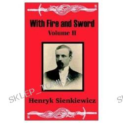 With Fire and Sword, Vol. 2: A Tale of the Past (Paperback)