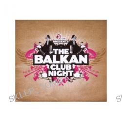 The Balkan Club Night [Doppel-CD]