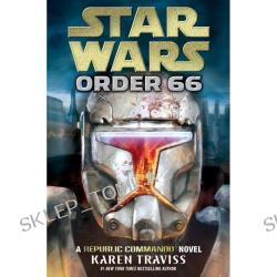Star Wars Order 66: A Republic Commando Novel (Star Wars) (Hardcover)
