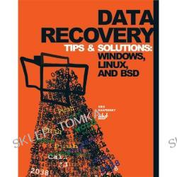 Data Recovery Tips & Solutions: Windows, Linux, and BSD (Paperback)