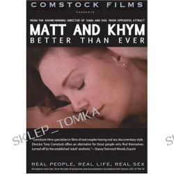 Matt and Khym: Better Than Ever (Real People, Real Life, Real Sex series) (2007)