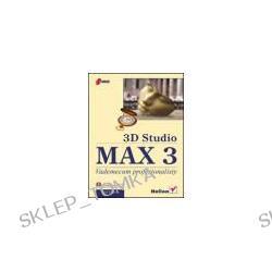 3D Studio MAX 3. Vademecum profesjonalisty