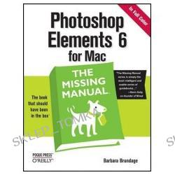 Photoshop Elements 6 for Mac: The Missing Manual [ILLUSTRATED] (Paperback)
