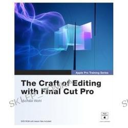 Apple Pro Training Series: The Craft of Editing with Final Cut Pro (Apple Pro Training Series) (Paperback)