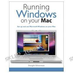 Running Windows on Your Mac (Paperback)