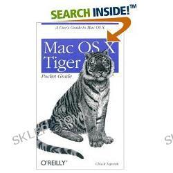 Mac OS X Tiger Pocket Guide (Pocket References) [ILLUSTRATED] (Paperback)
