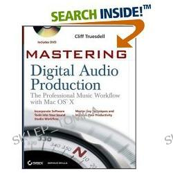 Mastering Digital Audio Production: The Professional Music Workflow with Mac OS X (Paperback)