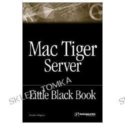 The Mac Tiger Server Black Book (Little Black Books (Paraglyph Press)) [ILLUSTRATED] (Paperback)