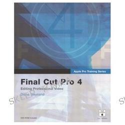 Apple Pro Training Series: Final Cut Pro 4 (Apple Pro Training) (Paperback)
