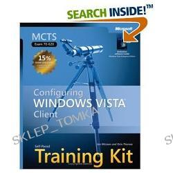 MCTS Self-Paced Training Kit (Exam 70-620): Configuring Windows Vista(TM) Client (Self Paced Training Kit 70-620) (Hardcover)