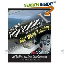 Microsoft Flight Simulator X for Pilots: Real World Training (Paperback)