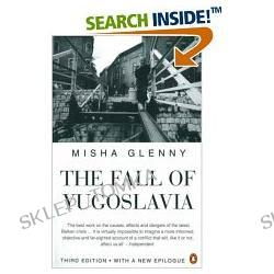 The Fall of Yugoslavia (Paperback)