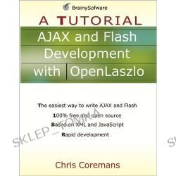 AJAX and Flash Development with OpenLaszlo: A Tutorial (A Tutorial series) (Paperback)