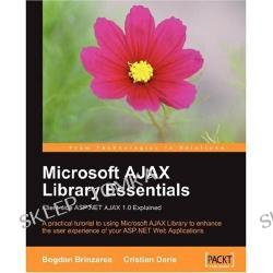 Microsoft AJAX Library Essentials: Client-side ASP.NET AJAX 1.0 Explained (Paperback)