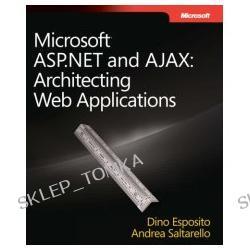 Microsoft® ASP.NET and AJAX: Architecting Web Applications (PRO-Developer) (PRO-Developer) (Paperback)
