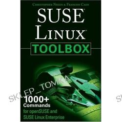 SUSE Linux Toolbox: 1000+ Commands for openSUSE and SUSE Linux Enterprise (Paperback)