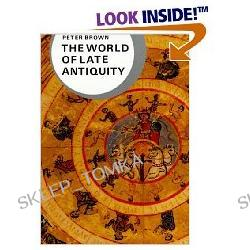 The World of Late Antiquity AD 150-750: AD 150-750 (Library of World Civilization) (Paperback)