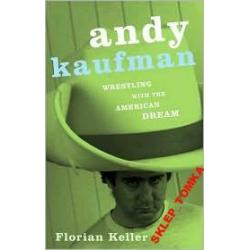 Andy Kaufman: Wrestling with the American Dream